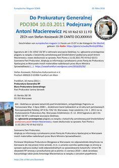 Do prokuratury generalnej pdo304 10 03 2011 podejrzany antoni macierewicz pg vii ko2 63 11 fo zech v  Do Prokuratury Generalnej PDO304 10.03.2011 Podejrzany Antoni Macierewicz PG VII Ko2 63 11 FO ZECh von Stefan Kosiewski ZR CANTO DCLXXXXVII Magazyn Europejski 20160320 SOWA http://sowa-frankfurt.podomatic.com/entry/2011-11-03T13_24_32-07_00 Wojsko chce usunąć SITWE KACZYNSKIEGO Duda chwali kieowcę BOR https://sowafrankfurt.wordpress.com/2016/03/20/ Gen. Polko: katastrofa smoleńska nie…