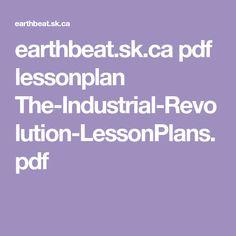 earthbeat.sk.ca pdf lessonplan The-Industrial-Revolution-LessonPlans.pdf