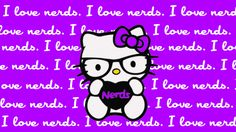 I love to collect Hello Kitty wallpapers, here is a popular picture of Hello Kitty I love Nerds Wallpaper with Purple Background and Quotes. A cute Hello Kitty wallpaper that you can download for free. This Hello Kitty nerd glasses picture was designed for you Kitty lovers. This Hello Kitty character is one of the most favorite pose to show her as a clever person. Hello Kitty is a special character from Japan. Designed by Yuko Shimizu and distributed by Sanrio.