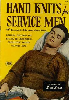 """""""Hand Knits for Service Men"""" 1944: depicting the """"much-needed convalescent sweater."""""""