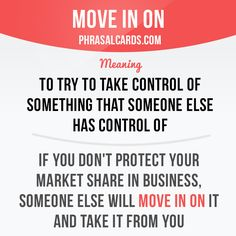 Move in on