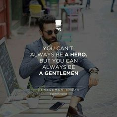 The Gentleman speak Boy Quotes, Strong Quotes, Life Quotes, Crush Quotes, Relationship Quotes, Relationships, Gentleman Rules, True Gentleman, Modern Gentleman