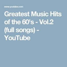 Greatest Music Hits of the 60's - Vol.2 (full songs) - YouTube