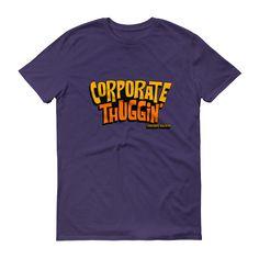 Corporate Thuggin' Men's Short sleeve t-shirt