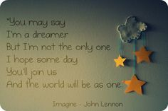 John Lennon's Imagine. One of the best, most meaningful songs ever.