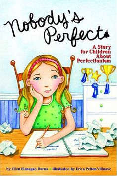 Nobody's Perfect: A Story for Children About Perfectionism by Ellen Flanagan Burns http://www.amazon.com/dp/1433803801/ref=cm_sw_r_pi_dp_w2Wwwb1A3GNQC
