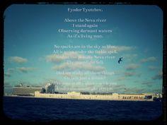 """I translated Tyutchev's poem """"Opyat' stoyu ya nad Nevoy…"""", i.e. """"Above the Neva river I stand again…"""""""