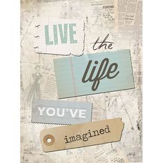 Live the Life You've Imagined - inspirational artwork print by Penny Lane artist Marla Rae