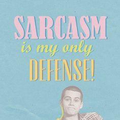 Teen Wolf - Stiles - Sarcasm is my only defense