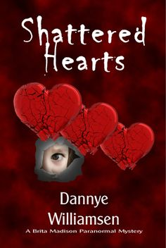 Shattered Hearts: A Brita Madison Paranormal Mystery (Brita Madison Paranormal Mysteries Book Shattered Heart, Mystery Series, Paranormal, Entertaining, Gallery, Books, Movie Posters, Hearts, Libros