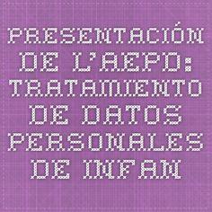 Presentación de l'AEPD: Tratamiento de Datos personales de infantes y menores. Los derechos de los infantes en Internet, en mercadotecnia y en los sistemas de control y vigilancia
