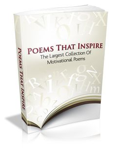 Poems That Inspire - The Largest Collection Of Motivational Poems.  Use these poems to inspire your followers to make their dreams become reality and create an extraordinary life for themselves. $9.95