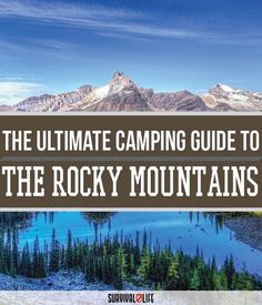 Check Out Rocky Mountain National Park Camping | Survival Life National Park Series at survivallife.com/...