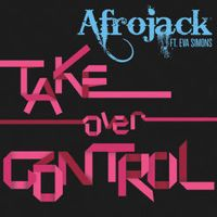 Listen to Take Over Control (feat. Eva Simons) - EP by Afrojack on @AppleMusic.