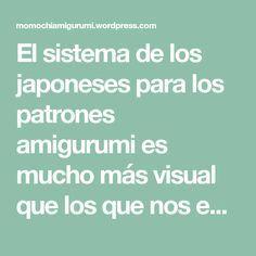 El sistema de los japoneses para los patrones amigurumi es mucho más visual que los que nos encontramos en otros idiomas. Pese a parecer complicado, en cuanto te acostumbras resultan mucho más senc…