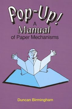 Pop up! a manual of paper mechanisms - duncan birmingham (tarquin books) [popup, papercraft, paper engineering, movable books] 2 by eme2525 via slideshare