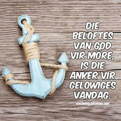 is die ankers vir gelowiges. Bible Emergency Numbers, Church Backgrounds, Afrikaanse Quotes, Goeie More, Dear God, Christian Inspiration, God Is Good, True Words, Psalms