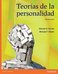 Teorías de la personalidad. Charles S. Carver. Pearson Educación, 2014