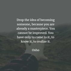 60 Famous quotes and sayings by Osho. Here are the best Osho quotes that you can read to learn more about Osho's ideas and beliefs that will. Osho Quotes On Life, Bliss Quotes, Zen Quotes, Work Motivational Quotes, Healing Quotes, Inspirational Quotes, Buddhist Quotes, Spiritual Quotes, Osho Meditation