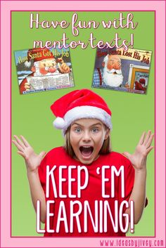 Use the mentor texts, How Santa Got His Job and Lost His Job, to continue teaching reading, writing,
