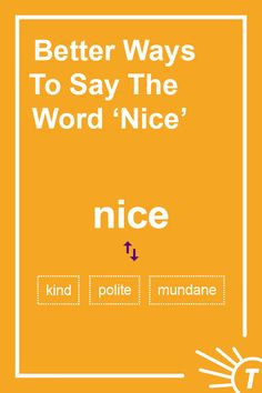 """The word """"nice"""" is well, nice. But it's kind of boring, don't you think? Luckily, Thesaurus.com has other options for you. Click through for the fascinating history of this seemingly ordinary word, as well as a list of ways to say it better. #AmWriting #Vocabulary #Learn Synonyms For Awesome, Improve Your Vocabulary, Words To Use, English Language, Improve Yourself, Politics, Good Things, History, Sayings"""