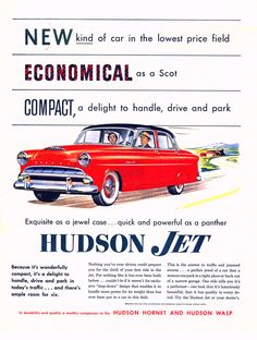 Ad for the 1953 Hudson Jet 'economical as a Scot! Old Advertisements, Car Advertising, Hudson Car, Hudson Hornet, American Classic Cars, Car Illustration, Us Cars, Old Ads, Vintage Ads
