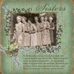 """Sisters...i like this font for my """"Sisters"""" heritage page. Need embellishments to complete the look."""