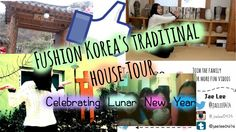 Fushion Korea's Traditional House Tour + Celebrate Lunar New year!