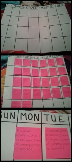 Workout Calendar: large poster calendar - 5x7 with header for each day of the week, use post-it notes for each work-out day with different exercises. Could also weigh yourself on a certain day of the week and record it on the post-it. Can reuse poster for each month!