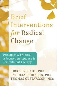 Brief Interventions for Radical Change is a valuable resource for clinicians-a collection of fifteen to thirty-minute therapeutic interventions based in ...