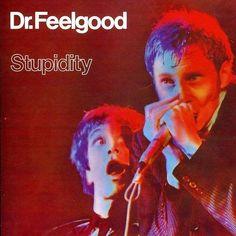Dr. Feelgood – Stupidity; 1976.