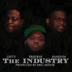 Audio: Lefty ft. Freeway & Random – The Industry | Boi-1da.net  http://boi-1da.net/2013/03/01/audio-lefty-ft-freeway-random-the-industry/