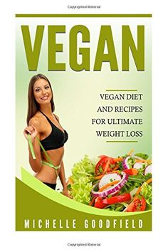Vegan Vegan Diet And Recipes For Ultimate Weight Loss Vegan Diet Weight loss Vegan Recipes Vegan Cookbook ** Find out more about the great product at the image link. (Note:Amazon affiliate link)