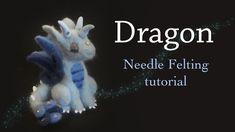 Dragon Needle Felting Tutorial
