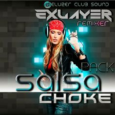 descargar salsa choke pack Dj Exlayer | descargar pack de musica remix