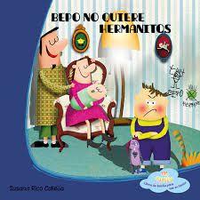 """""""Bepo no quiere hermanitos"""" Susana Rico Calleja"""