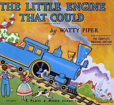 The Little Engine that Could by Watty Piper.  One of my favorite childhood books.