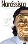 Book - Narcissism: Behind the Mask - by David Thomas