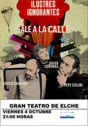 Ilustres Ignorantes en el Gran Teatro de Elche http://www.agendalacant.es/index.php/ilustres-ignorantes