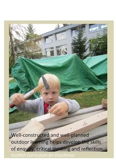 Well-constructed and well-planned outdoor learning helps develop the skills of inquiry, critical thinking and reflection. - Scottish Curriculum for Excellence - Early Learning at ISZL: Posters to promote outdoor learning ≈≈ Outdoor Education, Outdoor Learning, Outdoor School, Outdoor Classroom, Bachelor Of Education, Learning Stories, Outdoor Play Spaces, Things To Do With Boys, Powerful Quotes