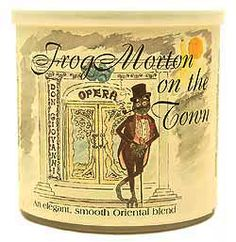 Frog Morton on the Town Pipe Tobacco. One of my favorites!