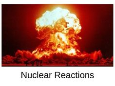 Radioactivity and Nuclear Reactions Notes High School Chemistry, Chemistry Class, Nuclear Energy, Nuclear War, Zombie Hive, Nuclear Reaction, Physical Science, Alternative Energy