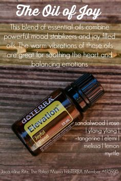 The Oil of Joy has been transforming to my life! doTerra Elevation Essential Oil