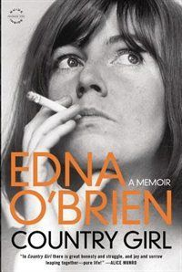 Country Girl is Edna O'Brien's exquisite account of her dashing, barrier-busting, up-and-down life. --National Public Radio When Edna O'Brien's first novel, The Country Girls , was published in Books To Read, My Books, First Novel, Girl Online, Lectures, So Little Time, Country Girls, Memoirs, Reading Online