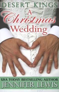 A Christmas Wedding (Desert Kings Book Good Romance Books, Romance Novel Covers, Desert King, Jennifer Lewis, She Drama, Contemporary Romance Books, King Book, Wattpad Books, This Is A Book