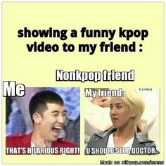 Non kpop friends be like... | allkpop Meme Center