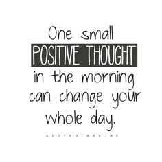 Just start your day with positives thoughts and everything can be allright :)