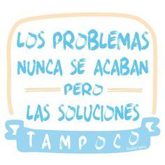Los problemas nunca se acaban, pero las soluciones tampoco iBuenas noches!