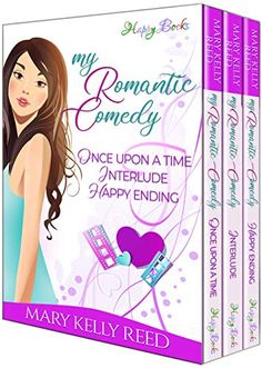 My Romantic Comedy: Once Upon a Time - Interlude - Happy Ending (An irresistible romantic comedy trilogy) by Mary Kel... Got Books, Books To Read, Love Book, This Book, Steve Williams, Michael Chabon, Romantic Comedy Movies, What To Read, Happy Endings