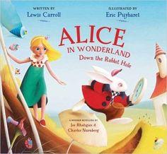 Alice in Wonderland: Down the Rabbit Hole: Lewis Carroll, Eric Puybaret, Joe Rhatigan, Charles Nurnberg: 9781623540494: Amazon.com: Books